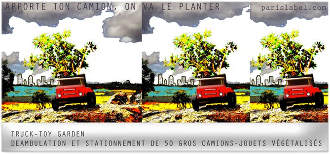 """Parking Day 2011 - """"Apporte ton camion, on va le planter"""" : proposition de déambulation et stationneent dans le 11e : métamorphose d'un symbole routier en circulation douce et désirable avec des camions-jouets végétalisés - Performance imaginée par Paule Kingleur / Paris Label"""