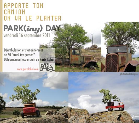 Paris Label participe à Parking Day 2011 sur une proposition de Paule Kingleur : végétaliser des camions jouets pour une déambulation et un stationnement insolite dans Paris