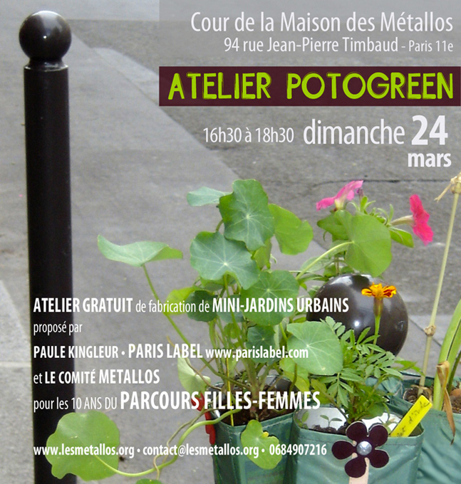 Atelier Potogreen dans la cour de la Miason des Métallos - proposé par Paule Kingleur / Paris Label - Mars 2013