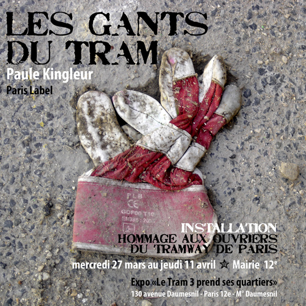 """L'expo """"Le Tram 3 prend ses quartiers"""" accueille la série de photographies sur bâches de Paule Kingleur """"LES GANTS DU TRAM"""" - Mairie du 12e jusqu'au 11 avril 2013"""