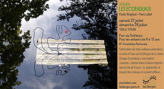 Atelier Ecoradeaux Été 2013 sur les Berges de la Seine, imaginé par Paule Kingleur / Paris Label